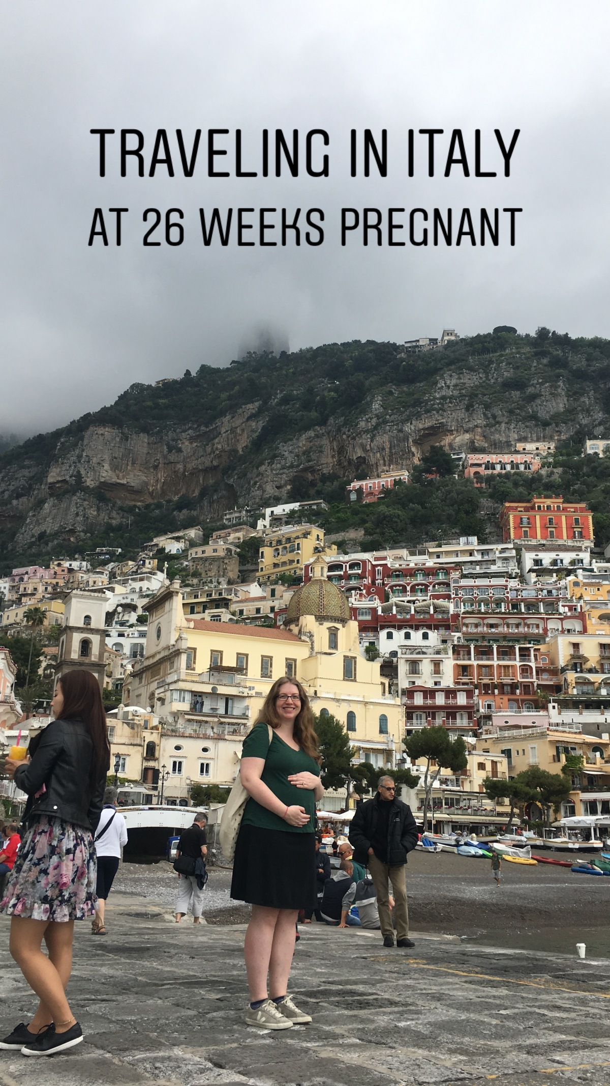 Our Italy Babymoon at 26 Weeks Pregnant: My experience traveling in Italy and encouragement to expecting moms out there